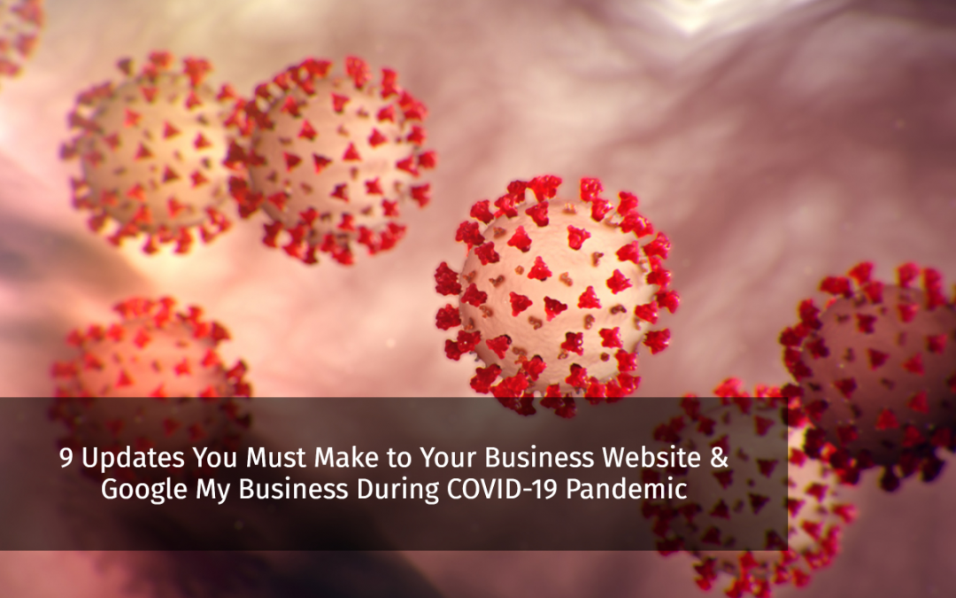 9 Updates You Must Make to Your Business Website & Google My Business During COVID-19 Pandemic
