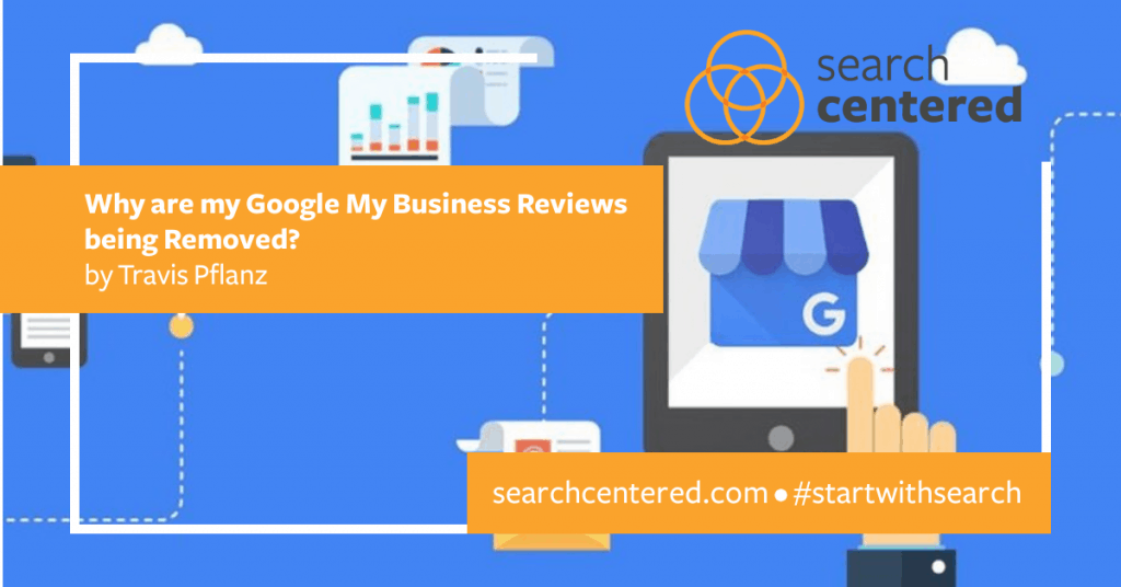 Why is Google Deleting my Google My Business Reviews? by Travis Pflanz