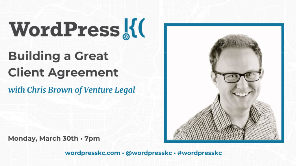 WordPress KC Presentation - Building a Great Client Agreement with Chris Brown of Venture Legal